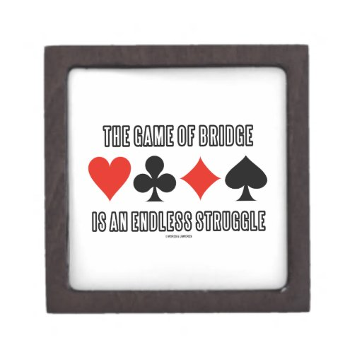The Game Of Bridge Is An Endless Struggle Premium Jewelry Boxes