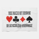 The Game Of Bridge Is An Endless Struggle Towel