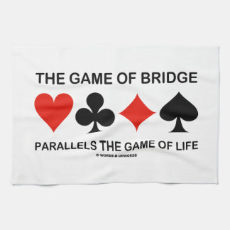 The Game Of Bridge Parallels The Game Of Life Kitchen Towel