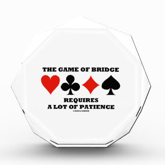 The Game Of Bridge Requires A Lot Of Patience Acrylic Award