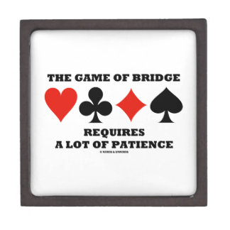 The Game Of Bridge Requires A Lot Of Patience Jewelry Box