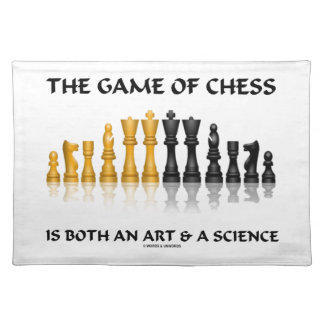 The Game Of Chess Is Both An Art & A Science Cloth Placemat