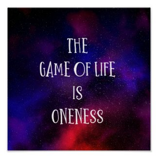 The Game of Life Is Oneness Inspirational Galaxy Poster