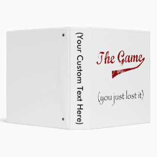 The Game....you just lost it. Binder