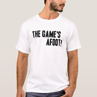 The Game's Afoot! T-Shirt