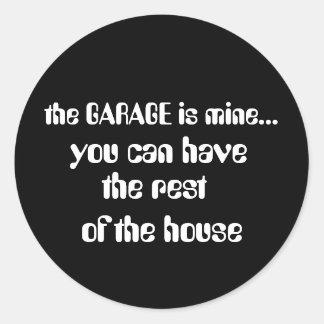 the GARAGE is mine..., Classic Round Sticker