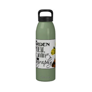 The Garden is Poem, Painting and Biography Reusable Water Bottles