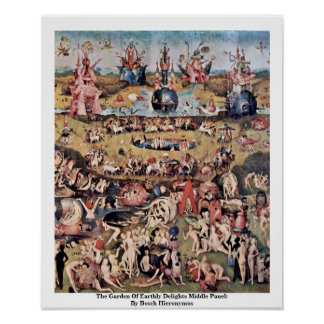 The Garden Of Earthly Delights: By Hieronymus Poster