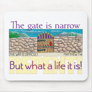 The gate is narrow mouse pad