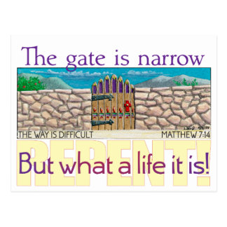 The gate is narrow postcard