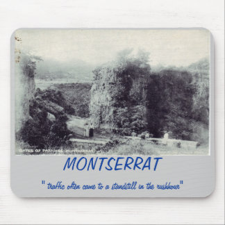 "The Gates of Paradise, MONTSERRAT, "" traffic of... Mouse Pad"