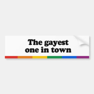 The gayest one in town car bumper sticker