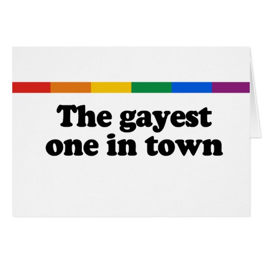 The gayest one in town card
