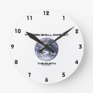 The Geek Shall Inherit The Earth Blue Marble Earth Round Clock