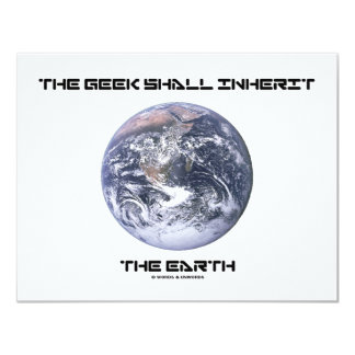 The Geek Shall Inherit The Earth 4.25x5.5 Paper Invitation Card