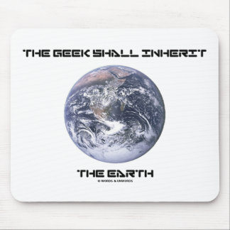 The Geek Shall Inherit The Earth Mouse Pad