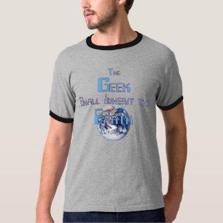 The Geek Shall Inherit the Earth Shirt