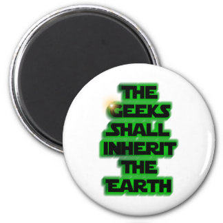The Geeks Shall Inherit The Earth! 2 Inch Round Magnet