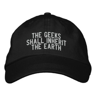 the geeks shall inherit the Earth Embroidered Hat