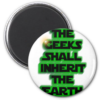 The Geeks Shall Inherit The Earth Magnets