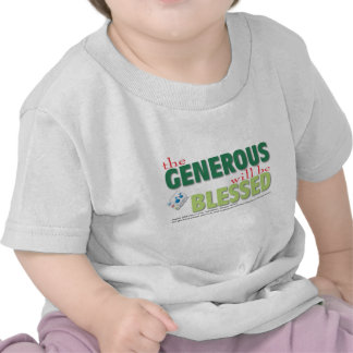 The Generous will be blessed Shirts