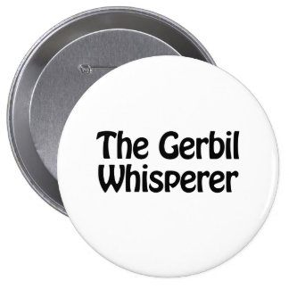 the gerbil whisperer 4 inch round button
