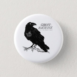 """The Ghost In My Machine """"Raven"""" Button"""