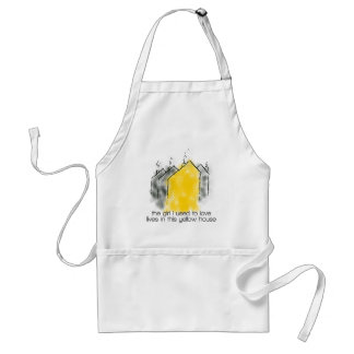 The girl I used to love lives in this yellow house Adult Apron