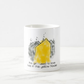 The girl I used to love lives in this yellow house Coffee Mug