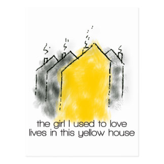 The girl I used to love lives in this yellow house Postcard