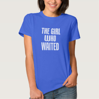 The GIRL who WAITED Tee