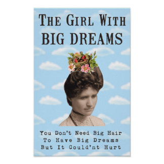 The Girl With Big Dreams (and big hair) Collage Poster