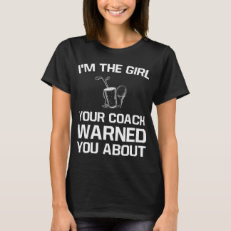 The Girl Your Coach Warned You About Girl's Golf T-Shirt
