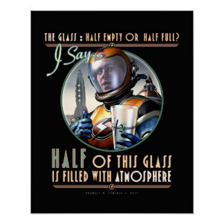 """The Glass: Half Full of Atmosphere (16x20"""") Poster"""