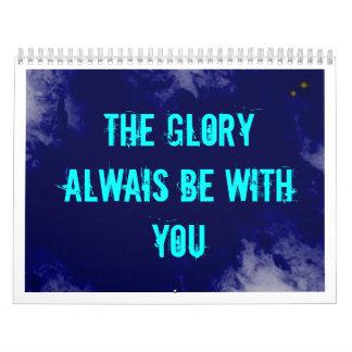 THE GLORY ALWAIS BE WITH YOU CALENDAR