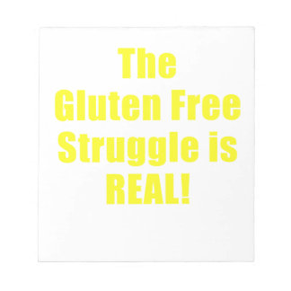 The Gluten Free Struggle is Real Note Pad