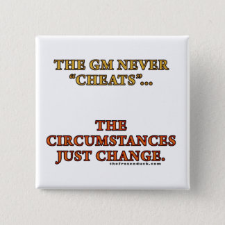 The GM Never Cheats Pinback Button