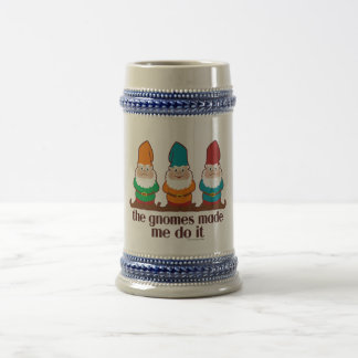 The Gnomes Made Me Do It Beer Stein
