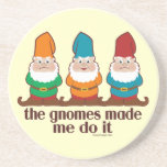 The Gnomes Made Me Do It Coasters