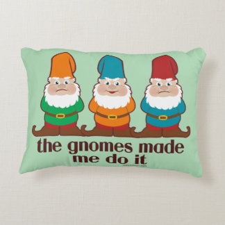The Gnomes Made Me Do It Humor Decorative Pillow