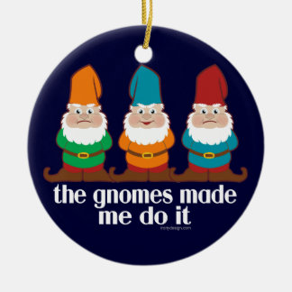 The Gnomes Made Me Do It Christmas Tree Ornaments