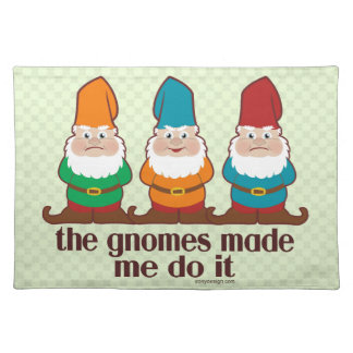 The Gnomes Made Me Do It Placemat