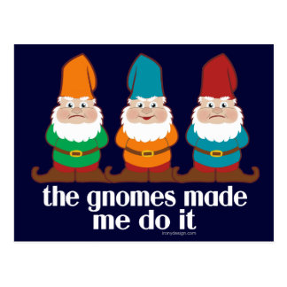 The Gnomes Made Me Do It Postcard