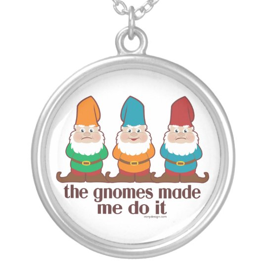 The Gnomes Made Me Do It Silver Plated Necklace