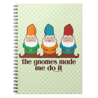 The Gnomes Made Me Do It Spiral Notebook