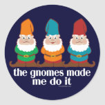 The Gnomes Made Me Do It Stickers