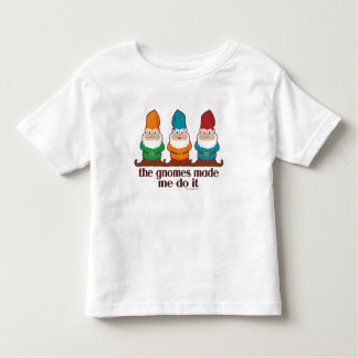 The Gnomes Made Me Do It Toddler T-shirt