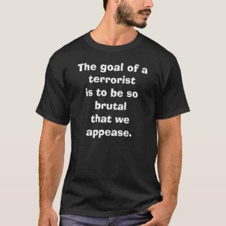 The goal of a terrorist T-Shirt