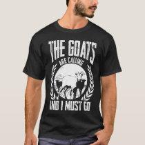 The goat calls T-Shirt