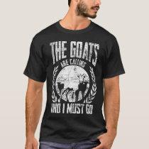The goats call T-Shirt